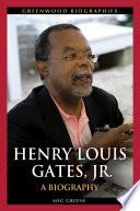 Henry Louis Gates Jr A Biography