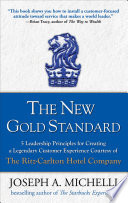 The New Gold Standard: 5 Leadership Principles for Creating a Legendary Customer Experience Courtesy of the Ritz-Carlton Hotel Company image