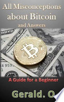 All Misconceptions about Bitcoin and Answers