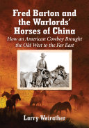 Fred Barton and the Warlords' Horses of China
