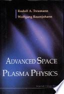 Advanced Space Plasma Physics