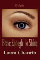 Brave Enough to Shine ebook