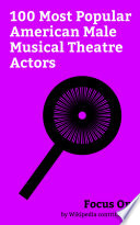 Focus On  100 Most Popular American Male Musical Theatre Actors Book