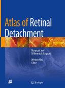 Atlas of retinal detachment: diagnosis and differential diagnosis