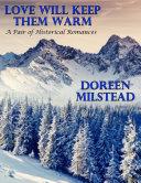 Love Will Keep Them Warm: A Pair of Historical Romances Pdf/ePub eBook