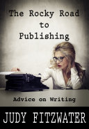 The Rocky Road to Publishing: Advice on Writing