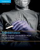 GCSE English Literature for AQA Frankenstein Student Book