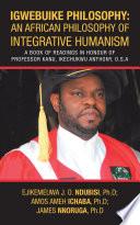 Igwebuike Philosophy: an African Philosophy of Integrative Humanism