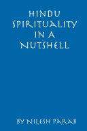 Hindu Spirituality In A Nutshell