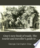 Gray's new book of roads. The tourist and traveller's guide to the roads of England and Wales, and part of Scotland Pdf/ePub eBook