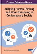 Adapting Human Thinking and Moral Reasoning in Contemporary Society
