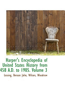 Harper s Encyclopedia of United States History from 458 A D  to 1905 Book PDF