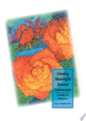 Creating Meaningful Funeral Ceremonies Free eBooks - Free Pdf Epub Online