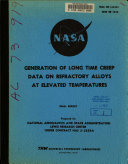 Generation of Long Time Creep Data on Refractory Alloys at Elevated Temperatures