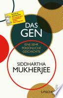 Das Gen  : Eine sehr persönliche Geschichte