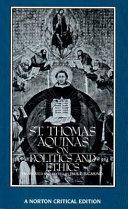 St. Thomas Aquinas on Politics and Ethics