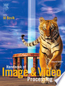 """Handbook of Image and Video Processing"" by Alan C. Bovik"