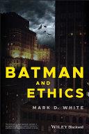 Batman and Ethics [Pdf/ePub] eBook
