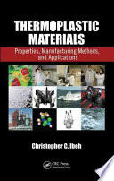 Thermoplastic Materials  : Properties, Manufacturing Methods, and Applications