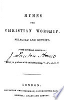 Hymns for Christian Worship  Selected and revised  with several original   The preface signed  J  Panton Ham   Book PDF