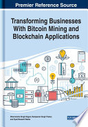 Transforming Businesses With Bitcoin Mining and Blockchain Applications