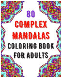 80 Complex Mandalas Coloring Book For Adults