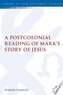 A Postcolonial Reading of Mark's Story of Jesus