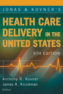 Jonas and Kovner s Health Care Delivery in the United States