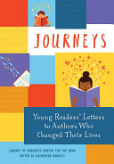 Journeys  Young Readers    Letters to Authors Who Changed Their Lives