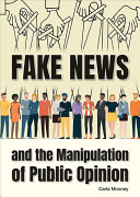 link to Fake news and the manipulation of public opinion in the TCC library catalog