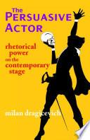 The Persuasive Actor