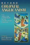 Beyond Colonial Anglicanism [Pdf/ePub] eBook