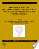 FOCAPD 19 Proceedings of the 9th International Conference on Foundations of Computer Aided Process Design  July 14   18  2019