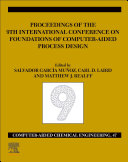 FOCAPD-19/Proceedings of the 9th International Conference on Foundations of Computer-Aided Process Design, July 14 - 18, 2019