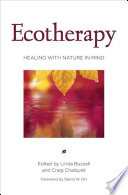 """""""Ecotherapy: Healing with Nature in Mind"""" by Linda Buzzell, Craig Chalquist, David W. Orr, Theodore Roszak, Mary E. Gomes, Joanna Macy, Cecile Andrews, Bill McKibben"""