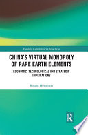 China s Virtual Monopoly of Rare Earth Elements Book