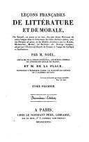 Leçons françaises de littérature et de morale, ou recueil, en prose et en vers, de plus beaux morceaux de notre langue dans la littérature des deux derniers siècles0
