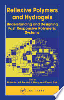 Reflexive Polymers and Hydrogels  : Understanding and Designing Fast Responsive Polymeric Systems