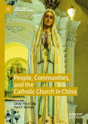People  Communities  and the Catholic Church in China