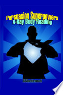 Persuasion Superpowers   X Ray Body Reading