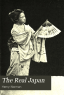The Real Japan  Studies of Contemporary Japanese Manners  Morals  Administration  and Politics