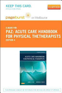 Acute Care Handbook for Physical TheTherapists   Pageburst E Book on VitalSource  Retail Access Card