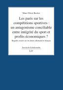 Pdf Les paris sur les compétitions sportives : un antagonisme conciliable entre intégrité du sport et profits économiques ? Telecharger