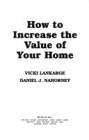 How to Increase the Value of Your Home   Simple  Budget Conscious Techniques and Ideas That Will Make Your Home Worth Up to  100 000 More