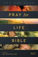 The One Year Pray for Life Bible NLT Pdf/ePub eBook