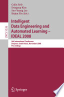 Intelligent Data Engineering and Automated Learning – IDEAL 2008
