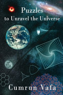 Puzzles to Unravel the Universe