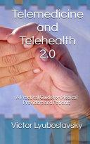Telemedicine and Telehealth 2 0