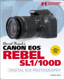 David Busch s Canon   EOS   Rebel SL1 100D Guide to Digital SLR Photography