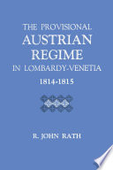 The Provisional Austrian Regime in Lombardy   Venetia  1814   1815 Book PDF